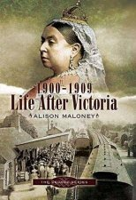 19001909  Life After Victoria the Decade Series