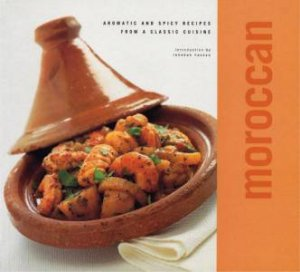 Classic Cuisine: Moroccan by Rebekah Hassan