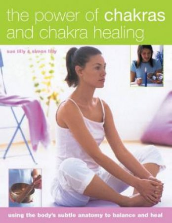 The Power Of Chakras And Chakra Healing by Various