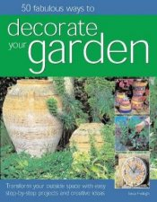 50 Fabulous Ways To Decorate Your Garden