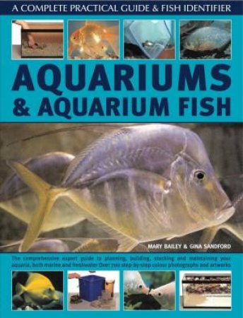 Aquariums And Aquarium Fish by Bailey And Sandford