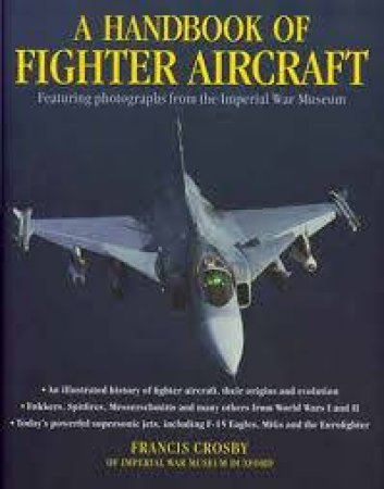 A Handbook Of Fighter Aircraft by Francis Crosby