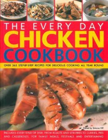 The Every Day Chicken Cookbook by Various