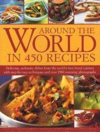 Around The World In 450 Recipes by Various