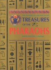 Treasures Of The Pharaohs The Glories Of Ancient Egypt