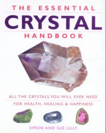 The Essential Crystal Handbook by Simon & Sue Lilly