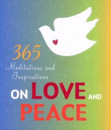 365 Meditations & Inspirations on Love & Peace by Braybrooke, Marcus