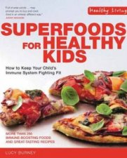 Healthy Living Superfoods For Healthy Kids