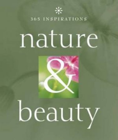 365 Inspirations: Nature & Beauty by Various