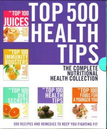 Top 500 Health Tips: The Complete Nutritional Health Collection by Various