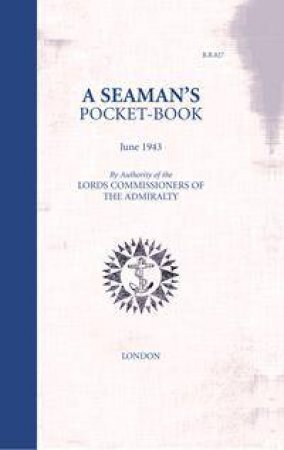 A Seaman's Pocketbook: June 1943, By The Lord Commissoners Of The Admiralty by Brian Lavery