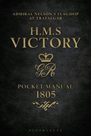 HMS Victory Pocket Manual 1805 by Peter Goodwin