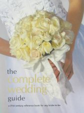 Complete Wedding Guide a 21st century reference book for andy bridetobe