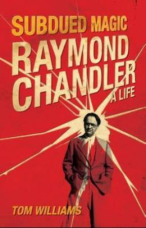Raymond Chandler by Tom Williams