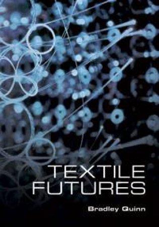Textile Futures by Bradley Quinn