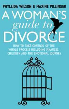 A Woman's Guide to Divorce by Phyllida Wilson & Maxine Pillinger