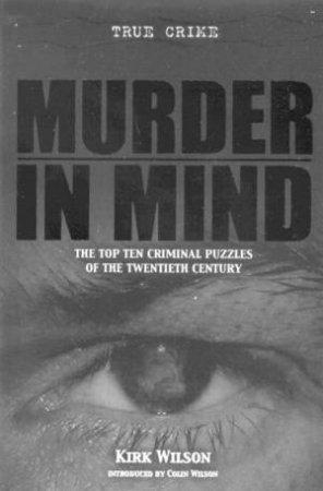 True Crime: Murder In Mind by Kirk Wilson
