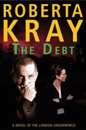 The Debt by Roberta Kray