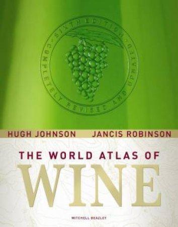 World Atlas of Wine, 6th Ed by Hugh Johnson & Jancis Robinson