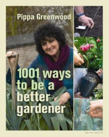 1001 Ways to be a Better Gardener by Pippa Greenwood