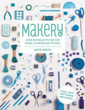 Makery by Kate Smith