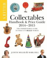 Miller's Collectables Handbook & Price Guide 2014-2015 by Judith Miller & Mark Hill