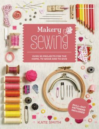 Makery: Sewing by Kate Smith