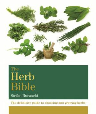 The Herb Bible by Stefan Buczacki