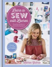 Learn To Sew With Lauren by Lauren Guthrie
