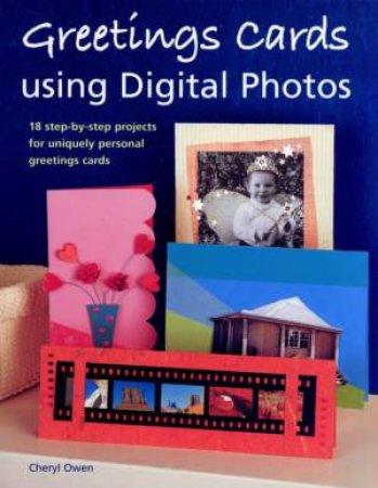 Greeting Cards Using Digital Photos by Cheryl Owen