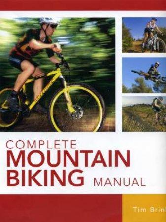 Complete Mountain Biking Manual  by Tim Brink