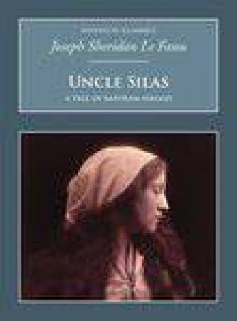 Uncle Silas by J SHERIDAN LE FANU