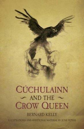 Ancient Legends Retold: Cuchulainn and the Crow Queen
