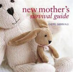 New Mother's Survival Guide by Cheryl Saban