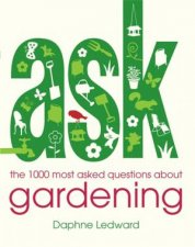 Ask Gardening the 1000 most asked questions about gardening