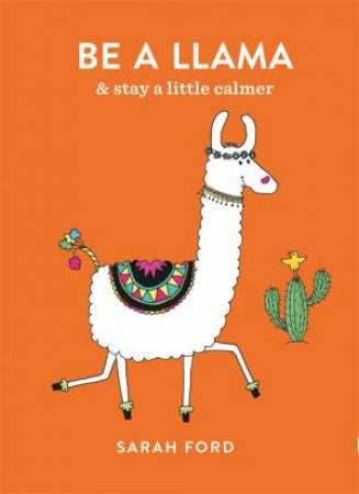 Be A Llama by Sarah Ford
