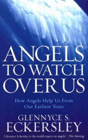 Angels To Watch Over Us by Glen Eckersley