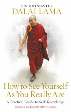 How To See Yourself As You Really Are by Dalai Lama
