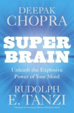 Super Brain Unleashing the Explosive Power of Your Mind