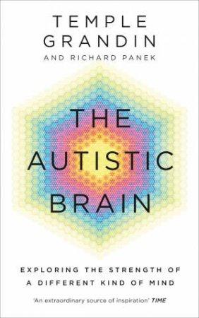 The Autistic Brain by Temple Grandin & Richard Panek