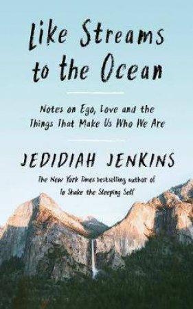 Like Streams To The Ocean by Jedidiah Jenkins