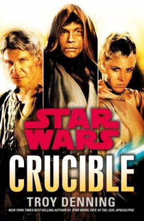 Star Wars: Crucible by Troy Denning