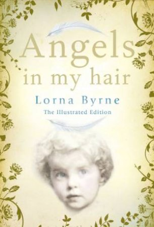 Angels In My Hair ( Illustrated Edition) by Lorna Byrne