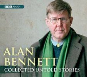 Collected Untold Stories 8XCD by Alan Bennett