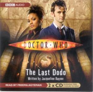 Doctor Who: The Last Dodo 2XCD by Jacqueline Rayner