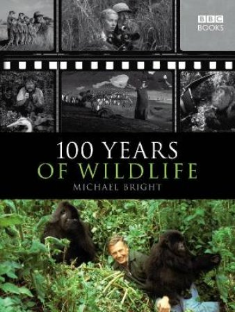 100 Years Of Wildlife by Michael Bright