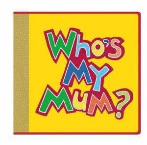 Who's My Mum? by Various