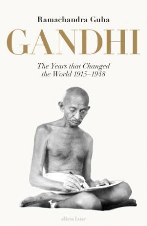 Gandhi 1915-1948: The Years That Changed the World
