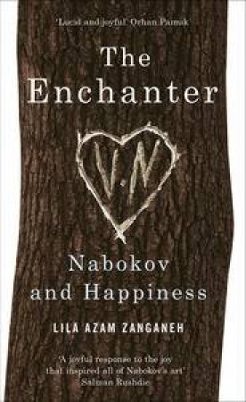The Enchanter: Nabokov and Happiness by Lila Azam Zangeneh