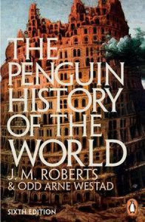 The Penguin History Of The World - 6th Ed by J M  Roberts & Odd Arne Westad